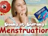 How To Have Sex During Menstruation