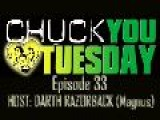 Chuck You Tuesday - Episode 33 ADULTS ONLY