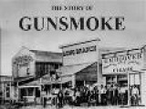 The Story Of Gunsmoke Pt1