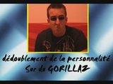 Dédoublement De La Personnalité Sur Gorillaz