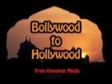 Bollywood To Hollywood Promo 10