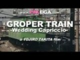 Yojiro Takita's Groper Train: Wedding Capriccio