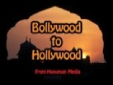 Bollywood To Hollywood Promo 4