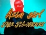 ASIA GIRL JAIR JEAN PIERRE Wmv