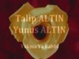 ILAHI Talip ALTIN & Yunus ALTIN - Yakma Ya Rabbi Duet
