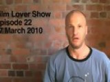 The Film Lover Show Episode 22 On 17 March 2010